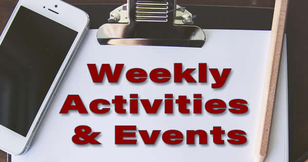 Weekly Events and Activities