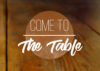 """Come to the Table"""